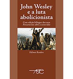 John Wesley e a luta abolicionista